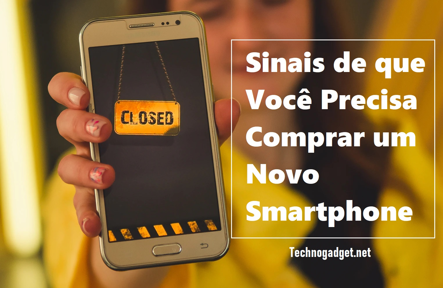 Sinais de que Você Precisa Comprar um Novo Smartphone